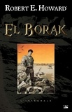 Robert Ervin Howard - El Borak.