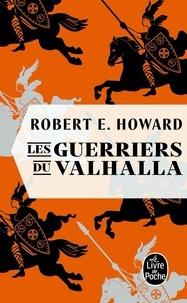 Robert Ervin Howard - Les Guerriers du Valhalla.
