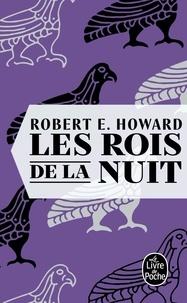 Robert Ervin Howard - Les Rois de la nuit.