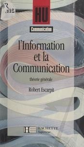 Robert Escarpit et Bernard Quemada - L'information et la communication - Théorie générale.