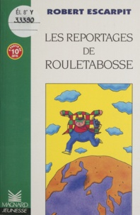 Robert Escarpit - Les reportages de Rouletabosse.