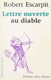 Robert Escarpit et Jean-Pierre Dorian - Lettre ouverte au diable.