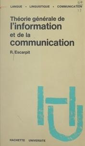 Robert Escarpit et Bernard Quemada - Théorie générale de l'information et de la communication.
