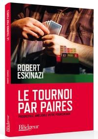 Robert Eskinazi - Le tournoi par paires.