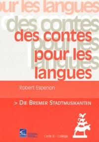 Robert Espenon - Die Bremer Stadtmusikanten. 2 CD audio