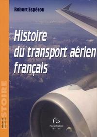 Robert Esperou - Histoire du transport aérien français.