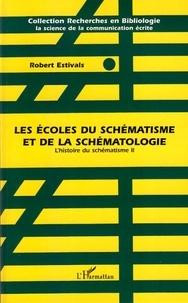 Robert Estivals - L'histoire du schématisme 2 - Les écoles du schématisme et de la schématologie.