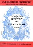 Robert Estivals et Jean-Charles Gaudy - La Bibliologie graphique - L'évolution graphique des plans de Paris (1530-1798).
