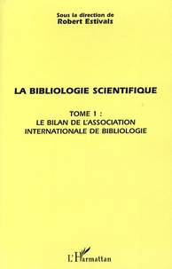 Deedr.fr La bibliologie scientifique - Tome 1, Le bilan de l'association internationale de bibliologie Image