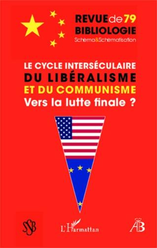 Robert Estivals - Le cycle interséculaire du libéralisme et du communisme - Vers la lutte finale ?.