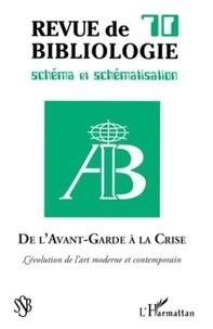 Robert Estivals et Eddie Tambwe - Revue de bibliologie N° 70 : De l'Avant-Garde à la crise - L'évolution de l'art moderne et contemporain.
