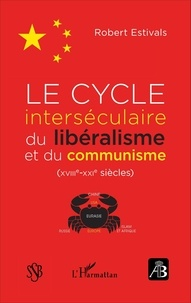 Robert Estivals - Revue de bibliologie N° 82 : Le cycle interséculaire du libéralisme et du communisme (XVIIIe-XXIe siècles).