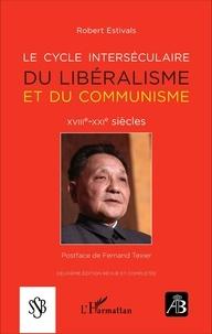 Robert Estivals - Revue de bibliologie N° 83 : Le cycle interséculaire du libéralisme et du communisme (XVIIIe-XXIe siècles).