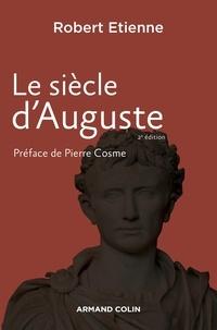 Robert Etienne - Le siècle d'Auguste.