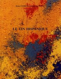 Robert Etienne et Françoise Mayet - Le vin hispanique.