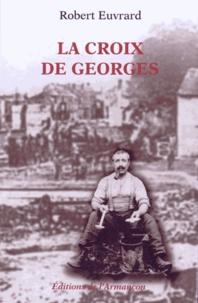 Robert Euvrard - La croix de Georges.
