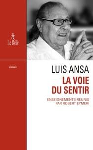 Livres audio gratuits sans téléchargement La Voie du sentir : Transcription de l'enseignement oral de Luis Ansa 9782354901516