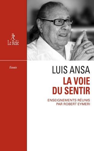 Robert Eymeri - La Voie du sentir : Transcription de l'enseignement oral de Luis Ansa.