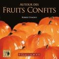 Robert Eymony - Autour des fruits confits.
