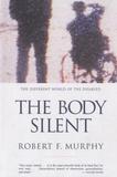Robert F. Murphy - The Body Silent.