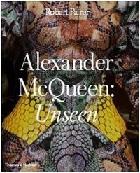 Robert Fairer - Alexander McQueen: Unseen.