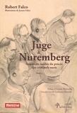 Robert Falco - Juge à Nuremberg - Souvenirs inédits du procès des criminels nazis.