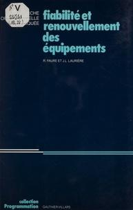 Robert Faure et  Lauriere - Fiabilité et renouvellement des équipements.