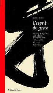Robert Faure - L'esprit du geste - Philosophie et pratique de la peinture à l'encre de Chine tch'an et sumi-e.