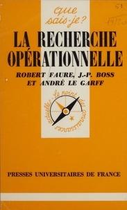 Robert Faure et Jean-Paul Boss - La Recherche opérationnelle.