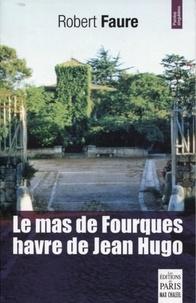 Robert Faure - Le mas de Fourques, havre de Jean Hugo.