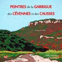 Robert Faure et Alain Laborieux - Peintres de la Garrigue, des Cévennes et des Causses.