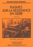 Robert Favier - Flashes sur la résistance en Isère.