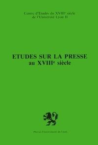Robert Favre et Michèle Gasc - Études sur la presse au XVIIIe siècle.