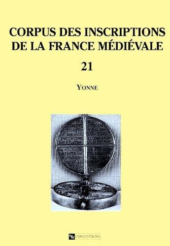 Robert Favreau - Corpus des inscriptions de la France médiévale - Volume 21, Yonne.