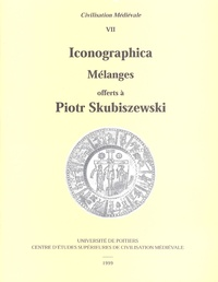 Robert Favreau et Marie-Hélène Debiès - Iconographica - Mélanges offerts à Piotr Skubiszewski.