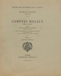Robert Fawtier - Comptes royaux (1285-1314) - Tome 1, Comptes généraux.