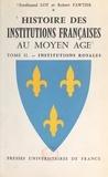 Robert Fawtier et Ferdinand Lot - Histoire des institutions françaises au Moyen Âge (2) - Institutions royales (les droits du Roi exercés par le Roi).