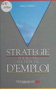Robert Fedida et Michèle Crenne - Stratégie pour une recherche d'emploi.