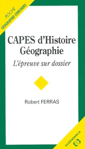 Robert Ferras - CAPES d'Histoire-géographie - L'épreuve sur dossier.