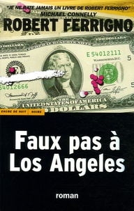 Robert Ferrigno - Faux pas à Los Angeles.