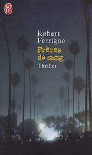 Robert Ferrigno - Frères de sang.