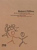 Robert Filliou - L'art est ce qui rend la vie plus intéressante que l'art.