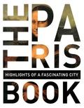 Robert Fischer et Christiane Gsänger - The Paris Book - Highlights of a fascinating city.