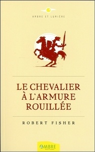 Livres électroniques gratuits à télécharger au format pdf Le chevalier à l'armure rouillée
