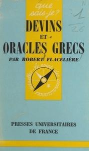 Robert Flacelière et Paul Angoulvent - Devins et oracles grecs.