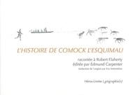 Robert Flaherty et Edmund Carpenter - L'histoire de Comock l'Esquimau.
