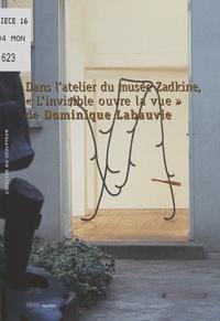 """Robert Fleck et  Fonds Zadkine - Dans l'atelier du musée Zadkine, """"l'invisible ouvre la vue"""", de Dominique Labauvie."""