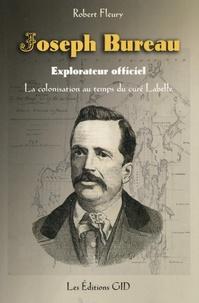 Robert Fleury - Joseph Bureau, explorateur officiel - La colonisation au temps du curé Labelle.