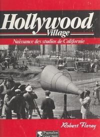 Robert Florey et Maurice Bessy - Hollywood village - Naissance des studios de Californie.