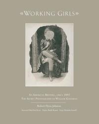 Robert Flynn Johnson - Working girls an american brothel Circa 1892.